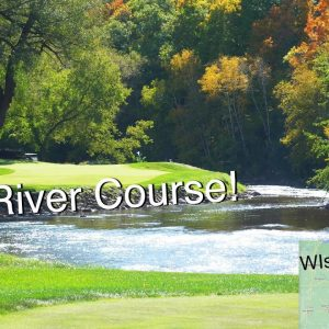 Pete Dye and The River Course in Wisconsin!